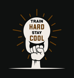 Train hard stay cool motivational quote template vector