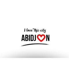 abidjan city name love heart visit tourism logo vector image