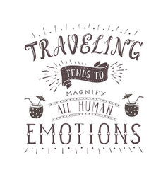 Hand-lettering quote of travel motivation vector