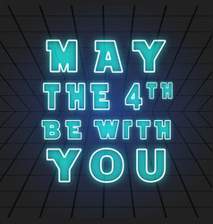 may 4th be with you vector image