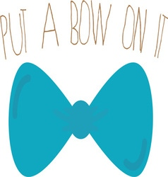 Bow On It vector