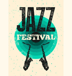 jazz festival retro typographical grunge poster vector image