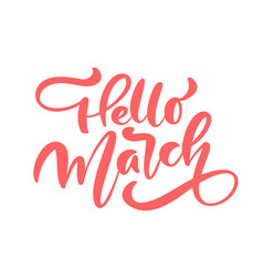 Pink calligraphy lettering phrase hello march vector