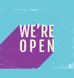 poster with text we are open on vintage blue vector image
