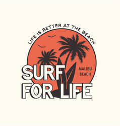 surf for life stylish graphic t-shirt vector image