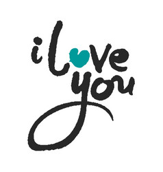 i love you calligraphy lettering vector image