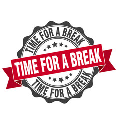 time for a break stamp sign seal vector image vector image