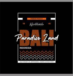 Bali paradise land indonesia worldwide vintage vector