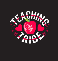teachers quotes and slogan good for tee teaching vector image
