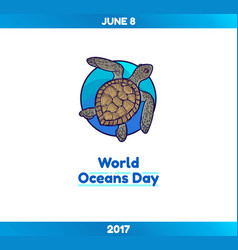 world oceans day june 8 marine turtle vector image