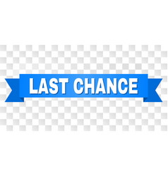 Blue stripe with last chance text vector