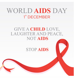 Quote letter for world aids day with red ribbon vector