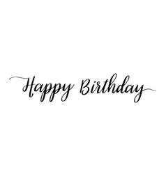 happy birthday calligraphy text for birthday vector image
