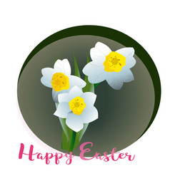 spring flower narcissus for happy easter vector image