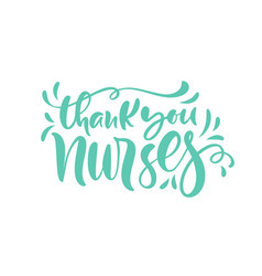 Thank you nurses lettering text and on vector