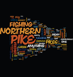 The mean and nasty northern pike text background vector