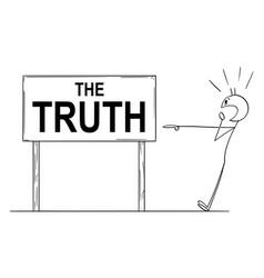 Cartoon shocked man pointing at truth sign vector
