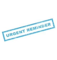 Urgent Reminder Rubber Stamp vector