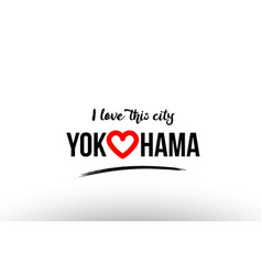 Yokohama city name love heart visit tourism logo vector