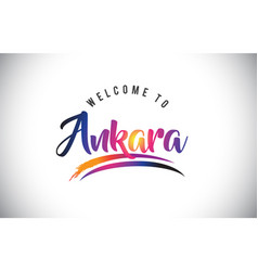 Ankara welcome to message in purple vibrant vector