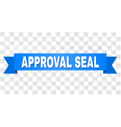 blue tape with approval seal text vector image