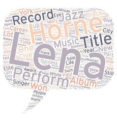 Lena Horne text background wordcloud concept vector