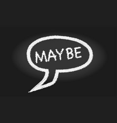 Maybe speech bubble vector