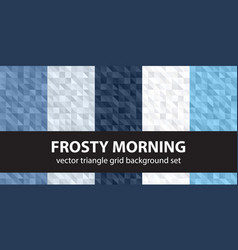 triangle pattern set frosty morning seamless vector image
