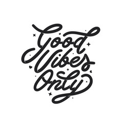 good vibes only motivational typography vector image vector image