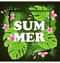 Green tropical leaves and flowers vector image vector image