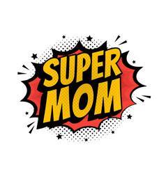 super mom pop art - comic book style word vector image