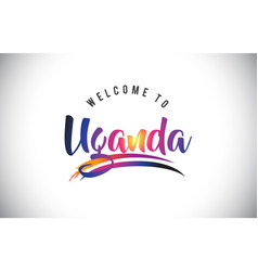 uganda welcome to message in purple vibrant vector image