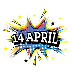 14 april comic text in pop art style vector image