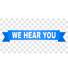 blue stripe with we hear you title vector image