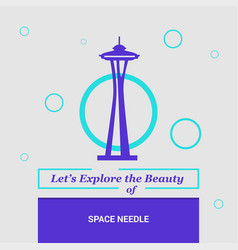 Lets explore the beauty of space needle seattle vector