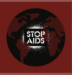 Stop aids typography stencil style grunge poster vector