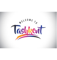Tashkent welcome to message in purple vibrant vector