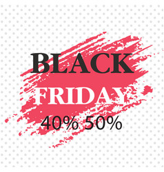black friday 40 50 red paint white background ve vector image