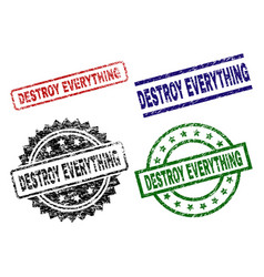 Grunge textured destroy everything stamp seals vector