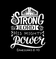 Hand lettering with bible verse be strong in the vector