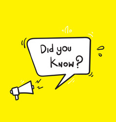Hand drawn megaphone with did you know speech vector