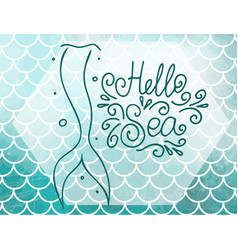 Lettering hello sea and mermaids tail on blue vector