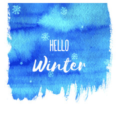 hello winter hand paint blue watercolor texture vector image