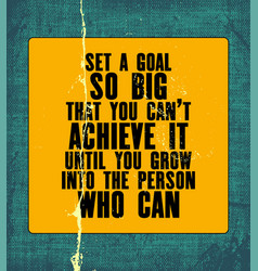 inspiring motivation quote with text set a goal vector image