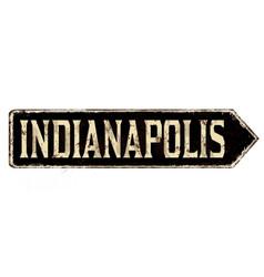 indianapolis vintage rusty metal sign vector image