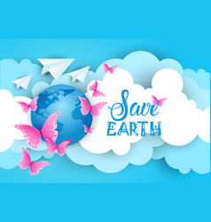 Save earth poster background over blue sky and vector