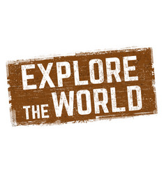 explore world sign or stamp vector image