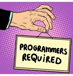 Hand holding a sign programmers required vector