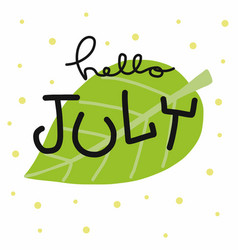 Hello july word lettering on green leaf vector