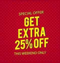 Special offer get extra 25 off red background vec vector